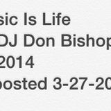 Music Is Life by DJ Don Bishop 11-2014