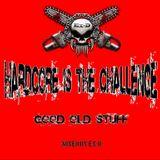 Ex-D - Hardcore is the Challenge Mix  ( Good Old Stuff )