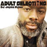DJ Jaymz Nylon – Adult Selections #176