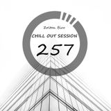 Chill Out Session 257