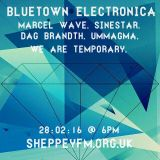 Bluetown Electronica live show 28.02.16