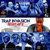 Trap Invasion Mixtape ( HOSTED  BY DJ SHAKA)