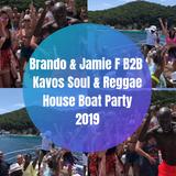 Brando & Jamie F B2B Kavos Soul & Reggae House Boat Party 2019