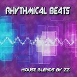 Rhythmical Beats - House Blends by ZZ