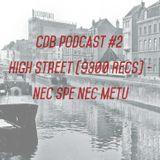 CDB podcast #2 High Street - Nec Spe Nec Metu