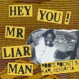 HEY YOU! MR LIAR MAN