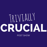 005 - After Trivially Crucial 005