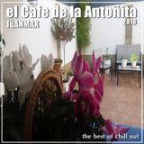 JüANMAX present El Cafe de la ANTOÑITA 2018