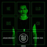 HD026 - Hello Disco Podcast #026 With Johan Dresser