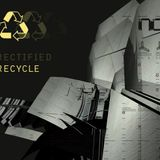 Rectified - Recycle