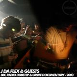 J Da Flex & Guests - BBC Dubstep & Grime documentary - 2003