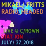 Mikael Fritts - Radio_Head/ed - Crown Station - July 27th 2018
