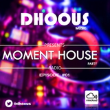 MOMENT HOUSE PARTY - EPISODE #01