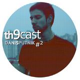 Th9cast #2 - Dani Sputnik