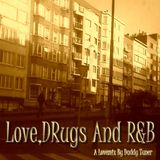 Love, Drugs And R&B