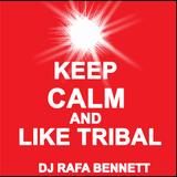KEEP CALM AND LIKE TRIBAL - Rafa Bennett