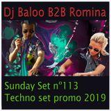 Dj Baloo B2B Romina Sunday Set nº113 Techno set promo 2019