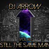 DJ Arrow Vol.42 -Still The Same Man