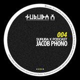 Suruba X Podcast 004 mixed by Jacob Phono (March 2014)