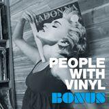 People With Vinyl Bonus #6