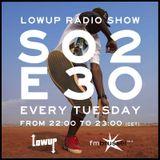 Lowup Radio Show S02E30