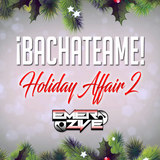 ¡Bachateame! Holiday Affair 2 - Urban Bachata & Remixes