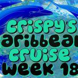 Crispy's Caribbean Cruise Episode 18