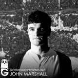 Gottwood Presents 027 - John Marshall