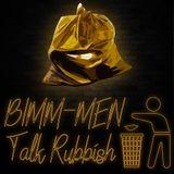 BIMM-Men Talk Rubbish Ep. 9