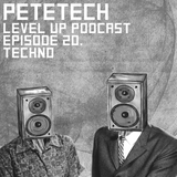 LEVEL UP podcast session with PeteTech [episode 20]