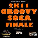 2K11 GROOVY SOCA FINALE PT. 1 (MEGA MIX)