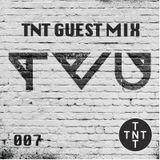 TNT Guest MIx #007: TVU