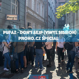Pufaz - Don't Skip (Vinyl Session) (Phono.cz Special)