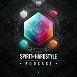 001 | Spirit Of Hardstyle Podcast | Presented by Team Spirit