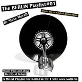 The Berlin Playlist Volume 1 - Recorded & Mixed by Steve Morell