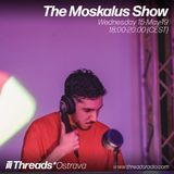 The Moskalus Show (Threads*OSTRAVA) - 15-May-19