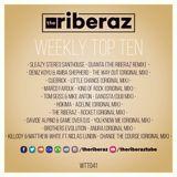 The Riberaz Weekly Top Ten 041