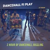 DANCEHALL FI PLAY!