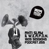 1605 Podcast 255 with Anti-Slam & W.E.A.P.O.N.