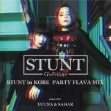 STUNT IN KOBE PARTY FLAVA MIX mixed by YUUNA & SAHAR