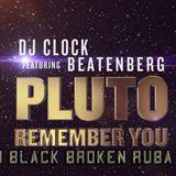 Dj Clock Ft.Beatenberg - Pluto(Remember You)Star Black Broken Ruba Drum
