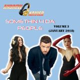 Andrew Xavier - Somethin' 4 Da People (Volume 3) (January 2018)