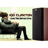Kid Claxton - I Love That Summer Bass