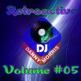 DJ Danny Morris - Retroactive #05