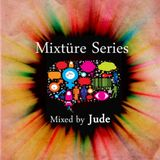 Mixture Series 15 mixed by Jude