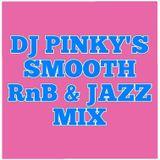 DJ PINKY'S SMOOTH R&B & JAZZ MIX