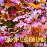 Soundtracks for Living - Volume 40