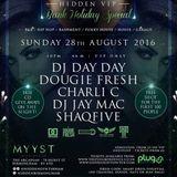 Hidden VIP - 28.08.16 - Mixed By: DJ Day Day, Dougie Fresh, DJ Jay Mac & Shaq Five