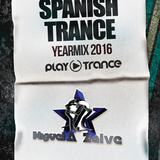 SPANISH TRANCE YEARMIX 2016. (Vol. I). Mixed By Miguel A. Zalve.