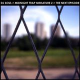 DJ Soul - Midnight Trap Miniature 2 - The Next Episode